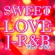 MAR Sweet Love J-R&B -Best Hits-