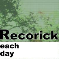 Recorick each day