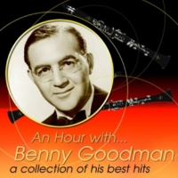 Benny Goodman Why Don't You Do Right
