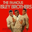 The Isley Brothers The Famous Isley Brothers