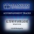 Mansion Accompaniment Tracks All the Way My Savior Leads Me (Made Popular by Chris Tomlin) [Accompaniment Track]