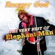 Elephant Man Energy God - The Very Best Of Elephant Man