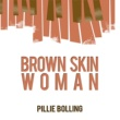 Pillie Bolling Brown Skin Woman