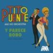 Tito Puente And His Orchestra Y Parece Bobo