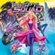 Barbie Barbie Spy Squad (Original Motion Picture Soundtrack)