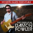 Damon Fowler Modern Blues Essentials: The Essential Damon Fowler