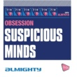 Obsession Almighty Presents: Suspicious Minds