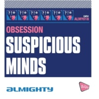 Obsession Suspicious Minds