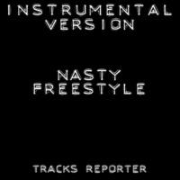 Tracks Reporter Nasty Freestyle (Backing Track Instrumental Version)
