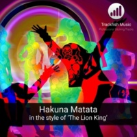 Trackfish Music Hakuna Matata (In the Style of 'The Lion King') [Karaoke Version]