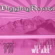 Digging Roots We Are