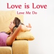The O'Neill Brothers Group Love Is Love: Love Me Do