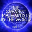 Various Artists The Greatest Male Artists in the World, Vol. 1