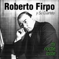 Roberto Firpo y Su Cuarteto Eternamente