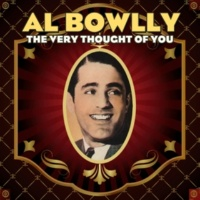Al Bowlly The Very Thought of You