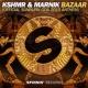 KSHMR & Marnik Bazaar (Official Sunburn Goa 2015 Anthem) -Single