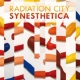 RADIATION CITY Synesthetica