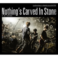 Nothing's Carved In Stone 円環 -ENCORE-