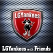 LGYankees LGYankees with Friends