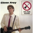 Glenn Frey No Fun Aloud