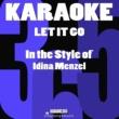 Karaoke 365 Let It Go (In the Style of Idina Menzel) [Karaoke Instrumental Version]