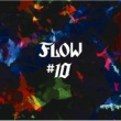FLOW #10