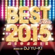 V.A BEST HITS 2015 -mixed by DJ YU-KI-