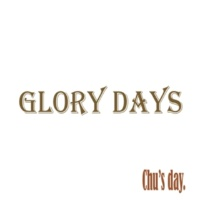 Chu's day. GLORY DAYS