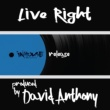 David Anthony Live Right