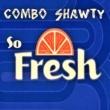 Combo Shawty So Fresh