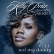 Kelly Price Not My Daddy (feat. Stokely)