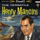 Henry Mancini & His Orchestra The Versatile Henry Mancini And His Orchestra