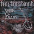 Tim Timebomb Sheik of Araby