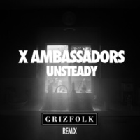 Ⅹ・アンバサダーズ Unsteady [Grizfolk Remix]