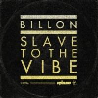 Billon Slave To The Vibe [Radio Edit]