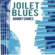 Johnny Shines Joliet Blues