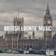 Sunset British Lounge Music - Lounge & Chill out Collection