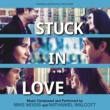 Mike Mogis/Nathaniel Walcott Stuck In Love [Original Motion Picture Score]