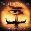 Jerry Goldsmith The 13th Warrior [Original Motion Picture Soundtrack]