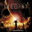 Graeme Revell The Chronicles Of Riddick [Original Motion Picture Soundtrack]