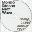 MONDO GROSSO Next Wave