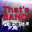 NAMBA69 That's BAND!! ~バンドコレクション~