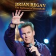 Brian Regan The Epitome of Hyperbole