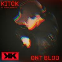 Kitok/Simon Trabelsi Ont blod (feat.Simon Trabelsi)