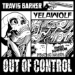 Travis Barker/Yelawolf Out of Control (feat. Yelawolf)