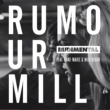 Rudimental Rumour Mill (feat. Anne-Marie & Will Heard) [The Remixes]