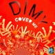 DIMY Cover Me