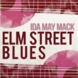 Ida May Mack Elm Street Blues