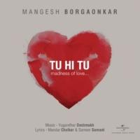 Mangesh Borgaonkar Tu Hi Tu