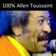 Allen Toussaint 100% Allen Toussaint